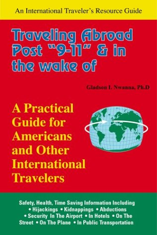 9781890605131: Traveling Abroad Post 9-11 and in the Wake of Terrorism: A Practical Guide for Americans & Other International Travelers