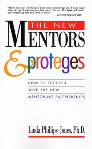 9781890608002: The New Mentors & Proteges: How to Succeed With the New Mentoring Partnerships