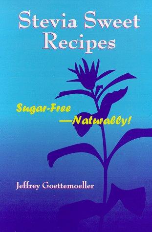 9781890612092: Stevia Sweet Recipes: Sugar Free - Naturally