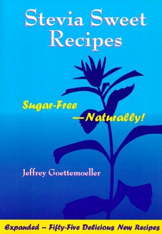 9781890612139: Stevia Sweet Recipes: Sugar-Free Naturally!