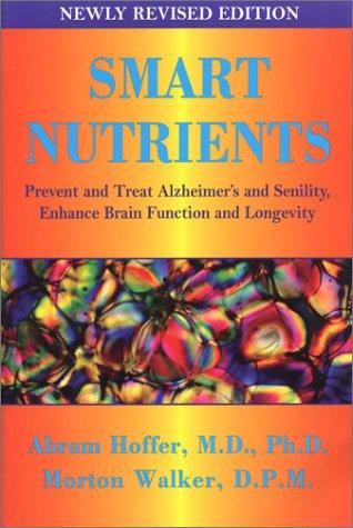 9781890612269: Smart Nutrients: Prevent and Treat Alzheimer's, Enhance Brain Function