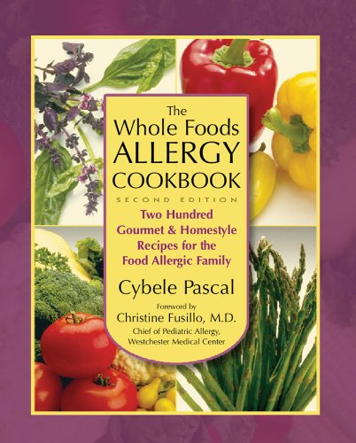 The Whole Foods Allergy Cookbook: Two Hundred: Cybele Pascal