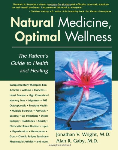 9781890612504: Natural Medicine, Optimal Wellness: The Patient's Guide to Health and Healing