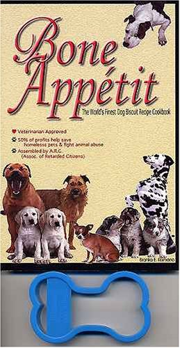9781890613013: Bone Appetit: The World's Finest Dog Biscuit Recipe Cookbook with Bone Shaped Biscuit Cutter