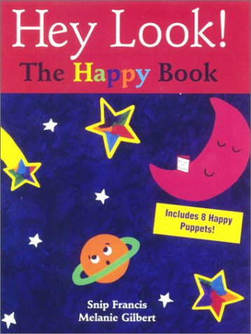 Hey Look! The Happy Book: Snip Francis, Melanie