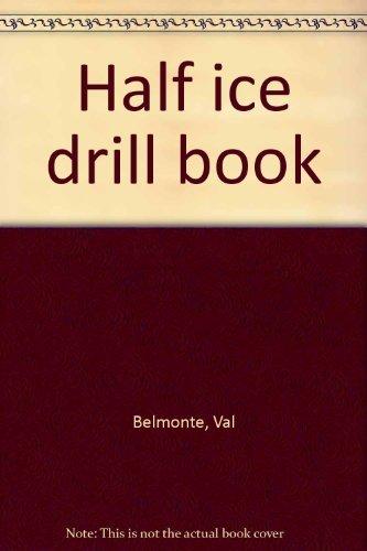 9781890617004: Half Ice Drill Book