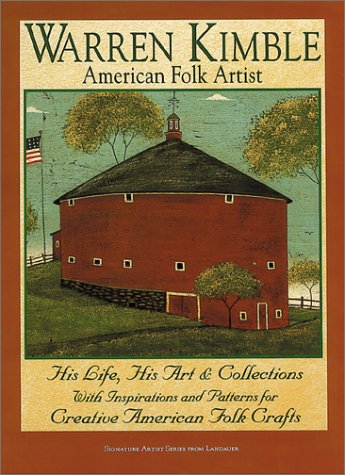 Warren Kimble American Folk Artist: His Life, His Art & Collections With Inspirations and ...