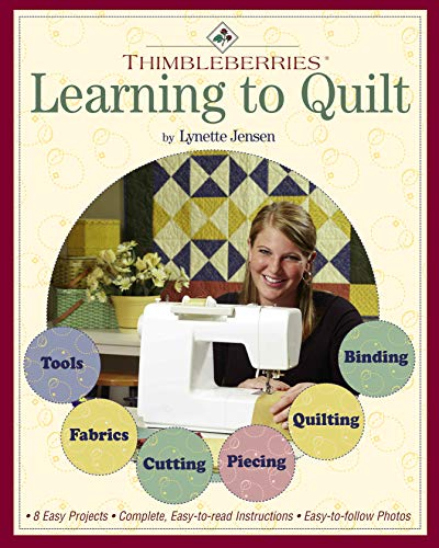 Thimbleberries(R) Learning to Quilt with Jiffy Quilts: A Beginner's Guide to Getting Started with 8 Easy Projects (Landauer) (9781890621513) by Lynette Jensen