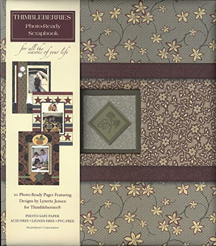 Thimbleberries(R) Photo-Ready Scrapbook: For All the Seasons of Your Life (Landauer) 20 Top-Loading, Designed & Decorated Pages with Heavy-Duty Page Protectors, Lay-Flat Binding, & Photo-Safe Paper (9781890621544) by Lynette Jensen