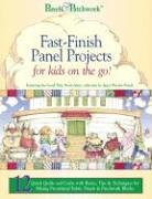 Fast-finish Panel Projects: For Kids on the: Janet Wecker-Frisch