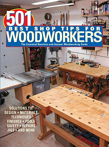9781890621582: 501 Best Shop Tips for Woodworkers: The Essential Question-And-Answer Woodworking Guide