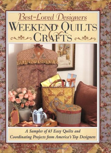 QUILT CRAFTS} Best-Loved Designers Weekend Quilts: A: Korte, Sally, Alice