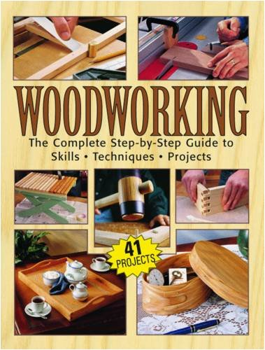 Woodworking: The Complete Step-by-step Guide [Paperback] [Apr