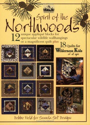 Spirit Of The Northwoods: Field, Debbie
