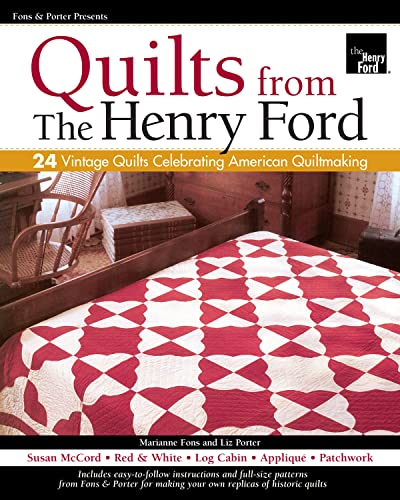 9781890621919: Fons & Porter Presents Quilts from the Henry Ford: 24 Vintage Quilts Celebrating American Quiltmaking