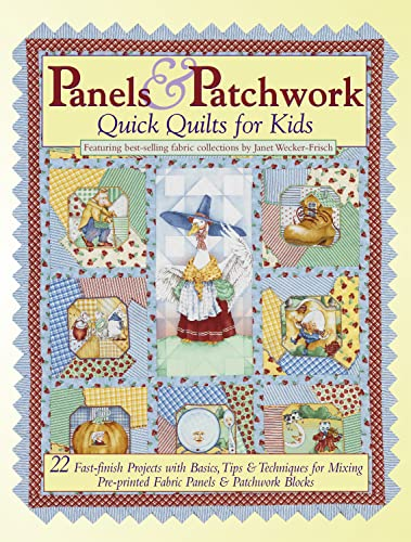 Panels and Patchwork Quick Quilts for Kids: Janet Wecker-Frisch