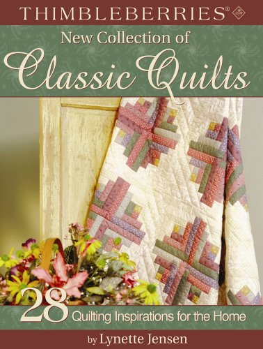 Thimbleberries(R) New Collection of Classic Quilts: 28 Quilting Inspirations for the Home (9781890621988) by Lynette Jensen