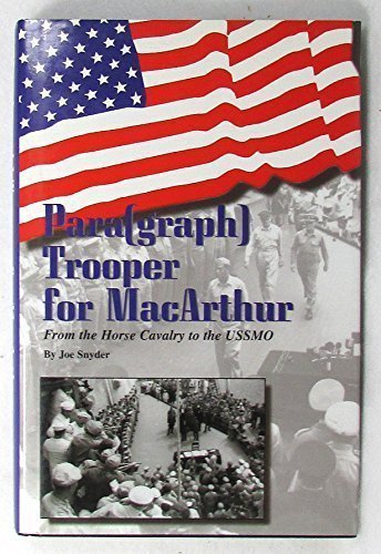 Para(Graph) Trooper for MacArthur: From the Horse Cavalry to the Uss Missouri: Snyder, Joe