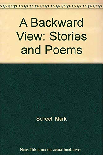 A Backward View: Stories and Poems