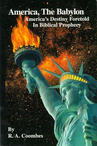 9781890622336: America, The Babylon : America's Destiny Foretold in Biblical Prophecy