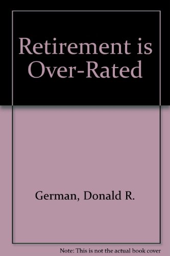 9781890622473: Retirement Is Over-Rated