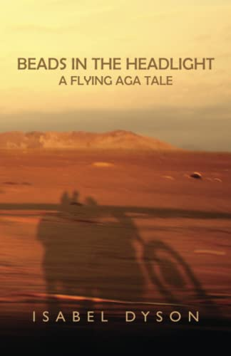 Beads in the Headlight: A Flying Aga Tale: Isabel Dyson