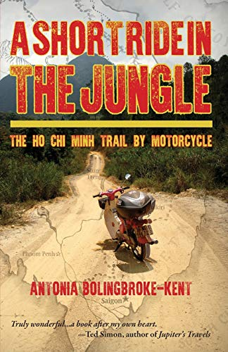 9781890623487: A Short Ride in the Jungle: The Ho Chi Minh Trail by Motorcycle
