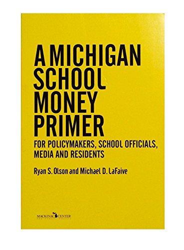 9781890624606: Michigan School Money Primer: For Policymakers, School Officials, Media and Residents