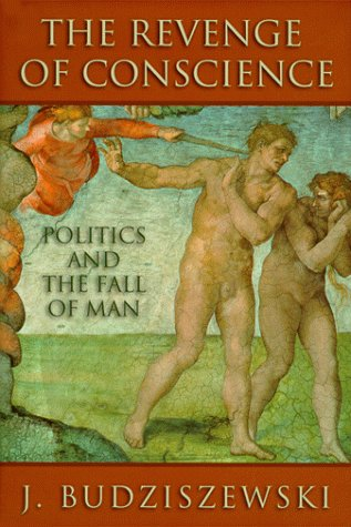 9781890626167: The Revenge of Conscience: Politics and the Fall of Man