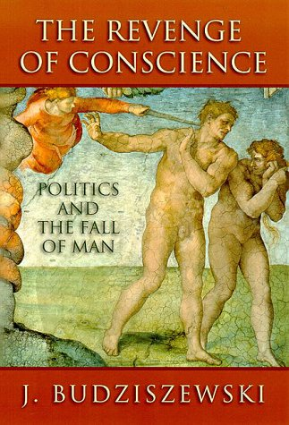 9781890626273: The Revenge of Conscience: Politics and the Fall of Man