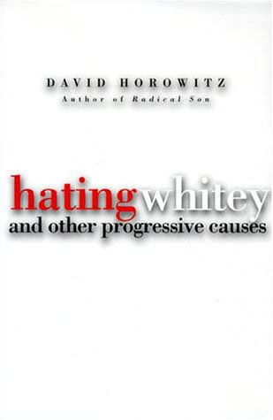 9781890626310: Hating Whitey and Other Progressive Causes