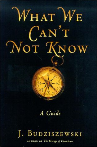 9781890626495: What We Can't Not Know: A Guide