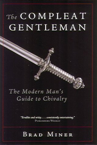 9781890626525: The Compleat Gentleman: The Modern Man's Guide to Chivalry
