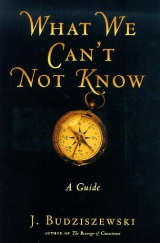 9781890626549: What We Can't Not Know: A Guide