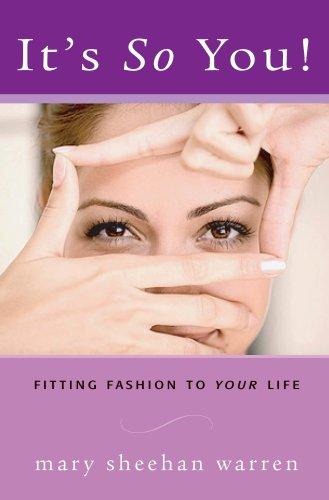 It's So You! Fitting Fashion to Your Life: Mary Sheehan Warren