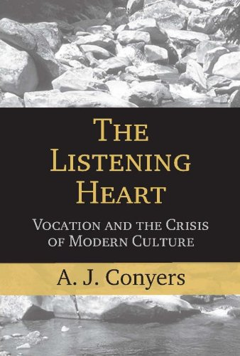 9781890626686: The Listening Heart: Vocation And the Crisis of Modern Culture