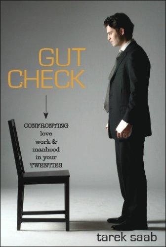 Gut Check: Confronting Love, Work, & Manhood: Saab, Tarek