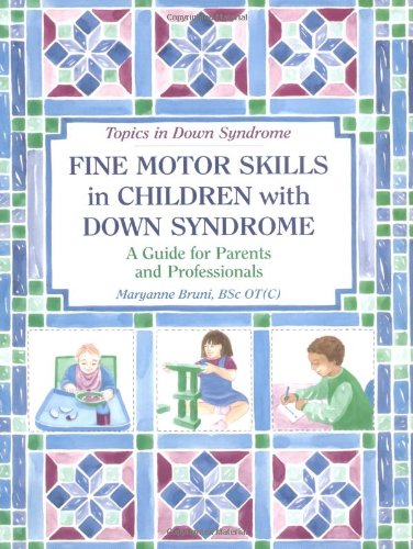 9781890627034: Fine Motor Skills in Children With Down Syndrome: A Guide for Parents and Professionals (Topics in Down Syndrome)