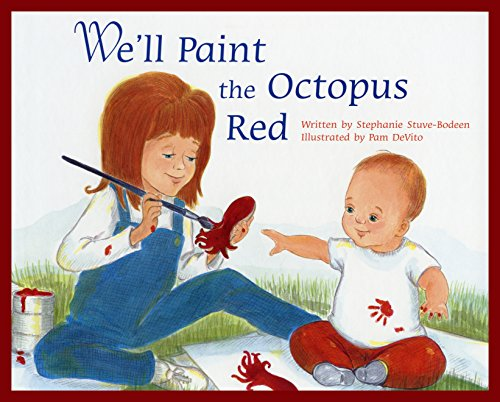 We'll Paint the Octopus Red: Stephanie Stuve-Bodeen; Illustrator-Pam Devito