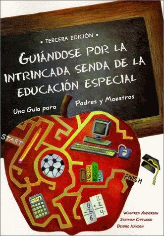 9781890627072: Guiándose por la Intrincada Senda de la Educación Especial: Una Guía para Padres y Maestros (Spanish Edition)