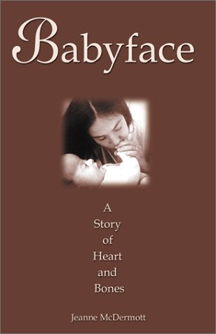 9781890627157: Babyface: A Story of Heart and Bones