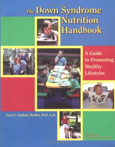 9781890627232: The Down Syndrome Nutrition Handbook: A Guide to Promoting Healthy Lifestyles (Topics in Down Syndrome)