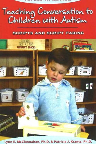 9781890627324: Teaching Conversation to Children with Autism: Scripts and Script Fading (Topics in Autism)