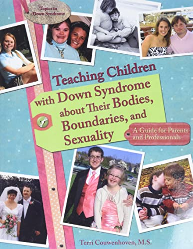 9781890627331: Teaching Children with Down Syndrome about Their Bodies, Boundaries, and Sexuality (Topics in Down Syndrome)