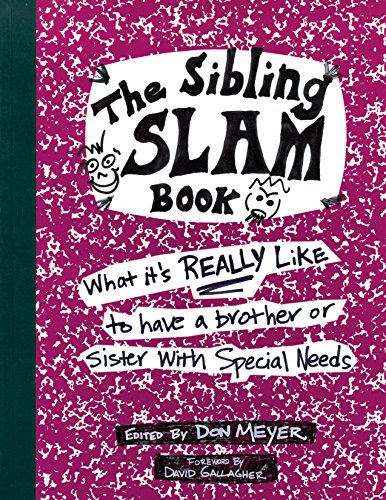 9781890627522: The Sibling Slam Book: What It's Really Like To Have A Brother Or Sister With Special Needs