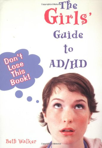 9781890627560: The Girls' Guide to AD/HD: Don't Lose This Book!