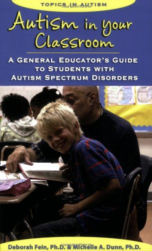 9781890627614: Autism in Your Classroom: A General Educator's Guide to Students with Autism Spectrum Disorders (Topics in Autism)