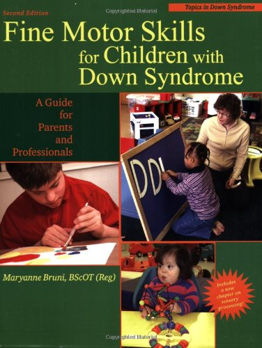 9781890627676: Fine Motor Skills for Children With Down Syndrome: A Guide for Parents And Professionals (Topics in Down Syndrome)