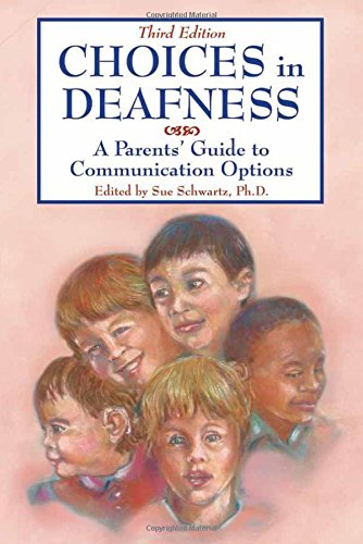 9781890627737: Choices in Deafness: A Parents' Guide to Communication Options