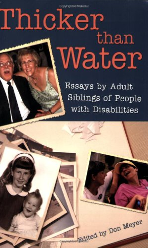 9781890627911: Thicker Than Water: Essays by Adult Siblings of People with Disabilities